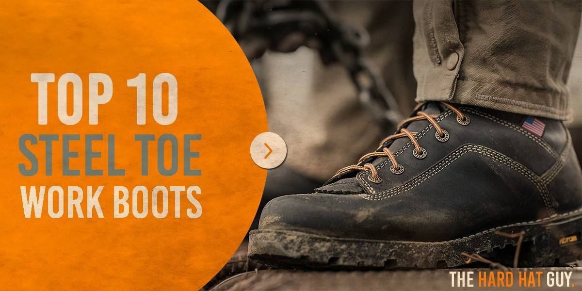 10 Best Steel Toe Work Boots | Construction Worker Reviews
